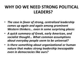 WHY DO WE NEED STRONG POLITICAL LEADERS?