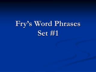 Fry's Word Phrases Set #1