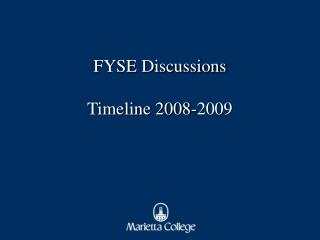 FYSE Discussions  Timeline 2008-2009