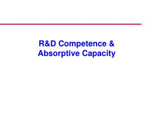 R&D Competence & Absorptive Capacity