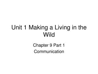 Unit 1 Making a Living in the Wild