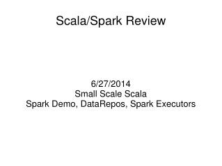 Scala/Spark Review
