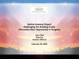 Bolivia Avenue Project Arbitraging the Building Code:  Preconstruction Opportunity in Uruguay