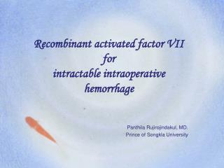 Recombinant activated factor VII  for  intractable intraoperative hemorrhage