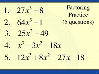 Factoring Practice  (5 questions)