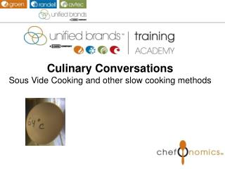 Culinary Conversations Sous Vide Cooking and other slow cooking methods