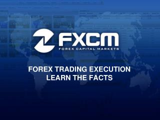 FOREX TRADING EXECUTION LEARN THE FACTS