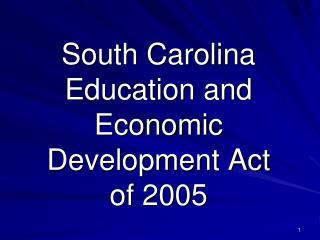 South Carolina Education and Economic Development Act of 2005