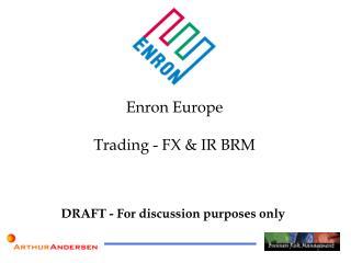 Enron Europe Trading - FX & IR BRM