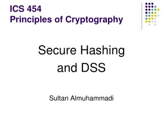 ICS 454 Principles of Cryptography
