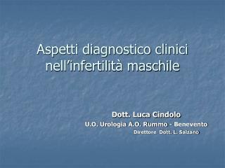 Aspetti diagnostico clinici nell'infertilità maschile