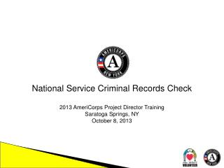 National Service Criminal Records Check 2013 AmeriCorps Project Director Training