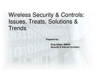 Wireless Security  Controls: Issues, Treats, Solutions  Trends