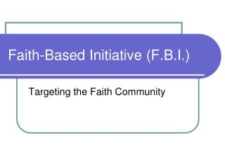 Faith-Based Initiative (F.B.I.)
