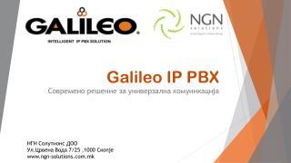 Galileo IP PBX  Современо решение за универзална комуникација