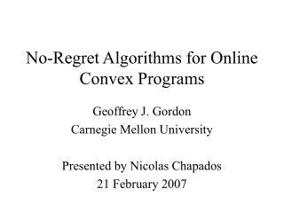 No-Regret Algorithms for Online Convex Programs