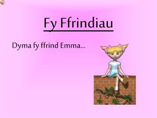 Fy Ffrindiau
