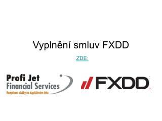 Vyplnění smluv FXDD ZDE: