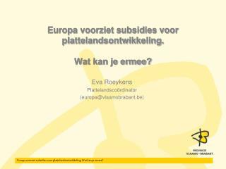 Europa voorziet subsidies voor plattelandsontwikkeling. Wat kan je ermee?
