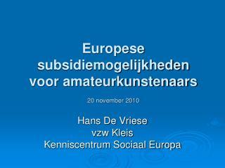 Europese subsidiemogelijkheden voor amateurkunstenaars 20 november 2010