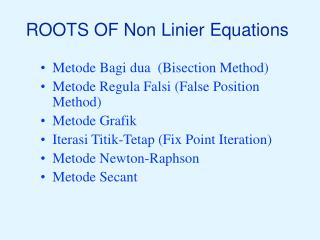 ROOTS OF Non Linier Equations