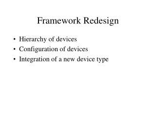 Framework Redesign