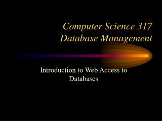 Computer Science 317 Database Management