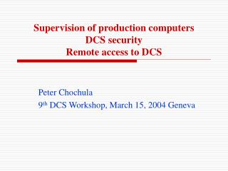 Supervision of production computers DCS security Remote access to DCS