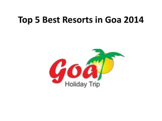 Top 5 Best Resorts in Goa 2014