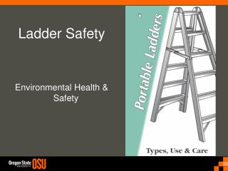 Ladder Safety Environmental Health & Safety