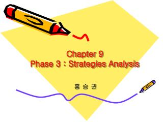 Chapter 9 Phase 3 : Strategies Analysis
