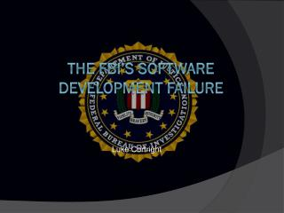 The FBI's Software Development Failure