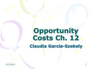 Opportunity Costs Ch. 12