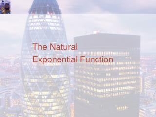 The Natural  Exponential Function