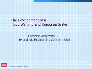 The Development of a Flood Warning and Response System