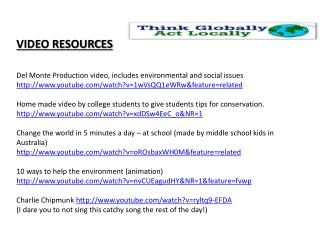 VIDEO RESOURCES Del Monte Production video, includes environmental and social issues