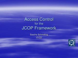 Access Control for the  JCOP Framework