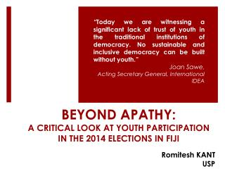 BEYOND  APATHY: A CRITICAL LOOK AT YOUTH PARTICIPATION IN THE 2014 ELECTIONS IN FIJI
