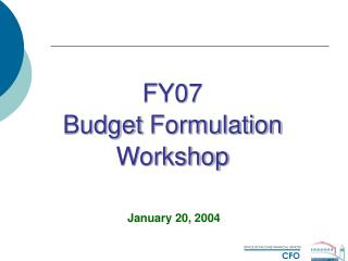 FY07 Budget  Formulation Workshop