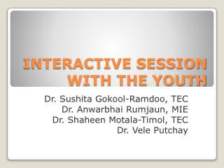 INTERACTIVE SESSION WITH THE YOUTH