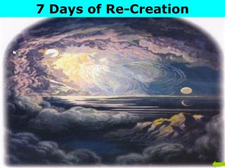 7 Days of Re-Creation