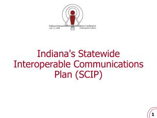 Indianas Statewide Interoperable Communications Plan SCIP