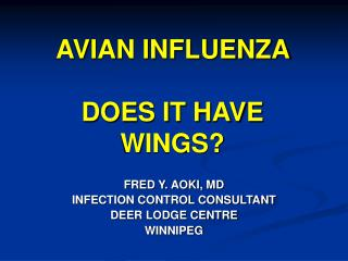 AVIAN INFLUENZA  DOES IT HAVE WINGS?