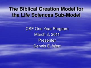 The  Biblical  Creation Model for the Life Sciences Sub-Model