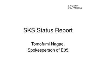 SKS Status Report