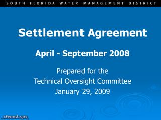 Settlement  Agreement April - September 2008 Prepared for the  Technical Oversight Committee