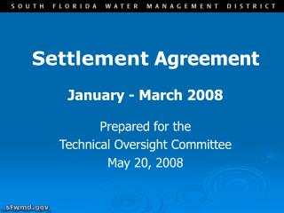 Settlement  Agreement January - March 2008 Prepared for the  Technical Oversight Committee