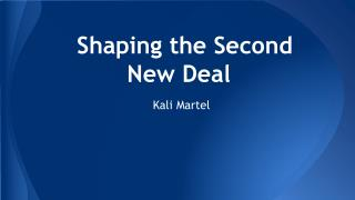 Shaping the Second New Deal