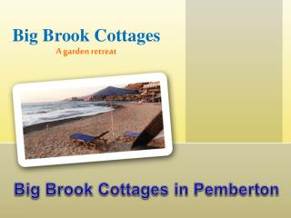 Big Brook Cottages in Pemberton
