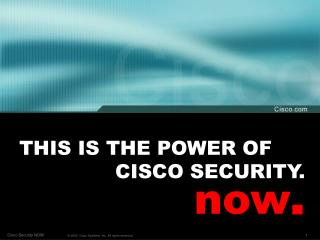 THIS IS THE POWER OF 			CISCO SECURITY.